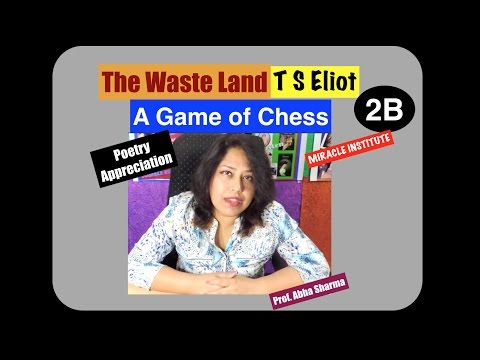 A Game of Chess : The waste Land Part 2 B, Critical Appreciation, & Summary