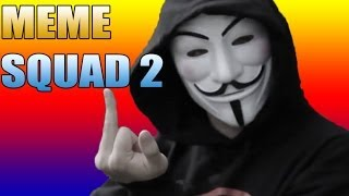 ANONYMOUS MEME SQUAD 2