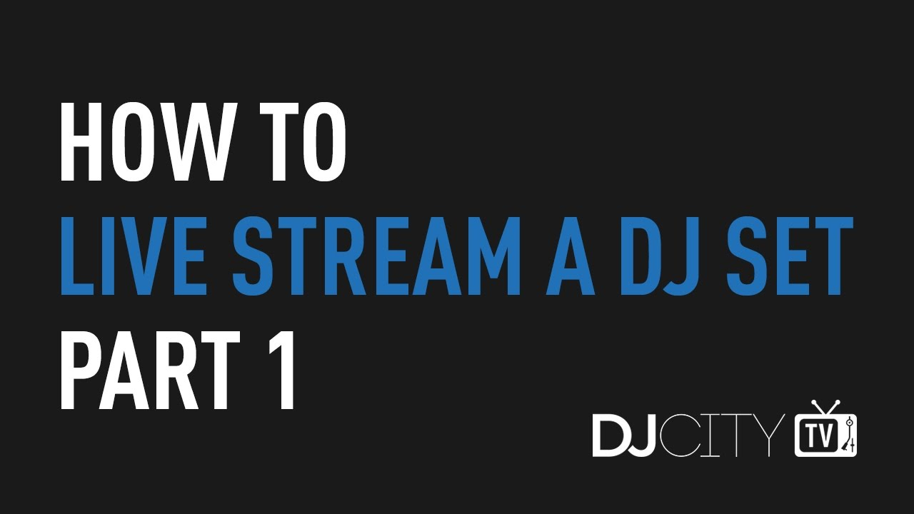 How To Live Stream A Dj Set Part 1 Youtube