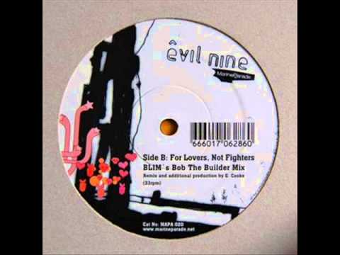 Evil Nine - For Lovers Not Fighters (Blim Remix)