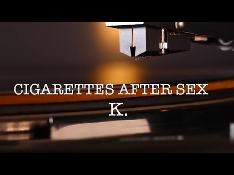 CIGARETTES AFTER SEX - K. - 2017 Vinyl LP