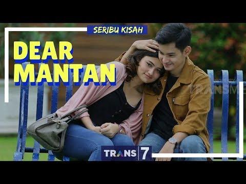 SERIBU KISAH | DEAR MANTAN (07/03/18)