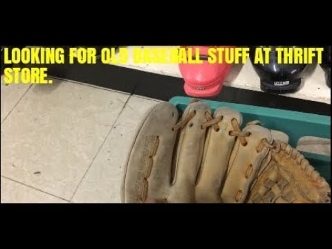 LOOKING FOR VINTAGE BASEBALL EQUIPMENT AT THIS THRIFT STORE
