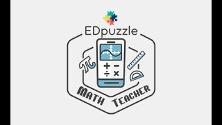 Math Teacher - Edpuzzle