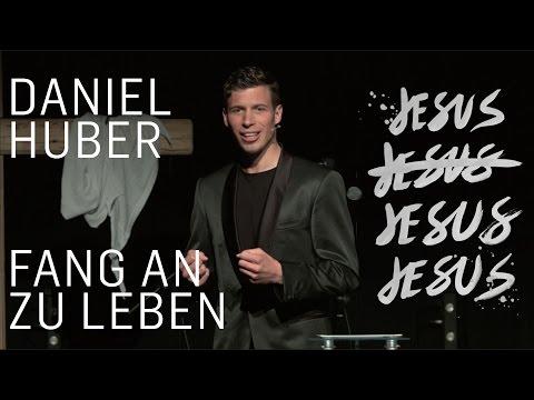 Fang an zu Leben | Daniel Huber #JESUS
