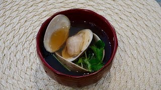 Ushiojiru (Hard Clam Soup) Recipe - Japanese Cooking 101