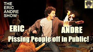 Eric Andre Pissing people off in public!