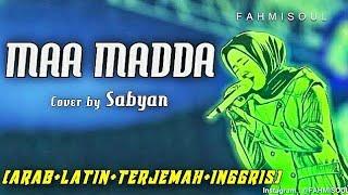 Download lagu MAA MADDA - SABYAN (FULL LIRIK ARAB LATIN TERJEMAH INGGRIS TERBARU)
