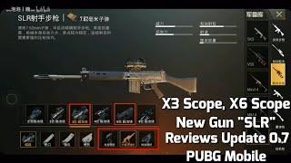 PUBG Mobile : Reviews Update 0.7 - Súng Mới SLR, Scope Mới X3 Và X6, Súng Gọi Thính Flare Gun...