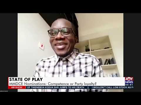 State of Play: MMDCE Nominations: Competence or Party loyalty? - AM Show on JoyNews (23-9-21)