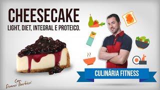Cheesecake - Light, Diet, Integral E Proteico! É Possível?
