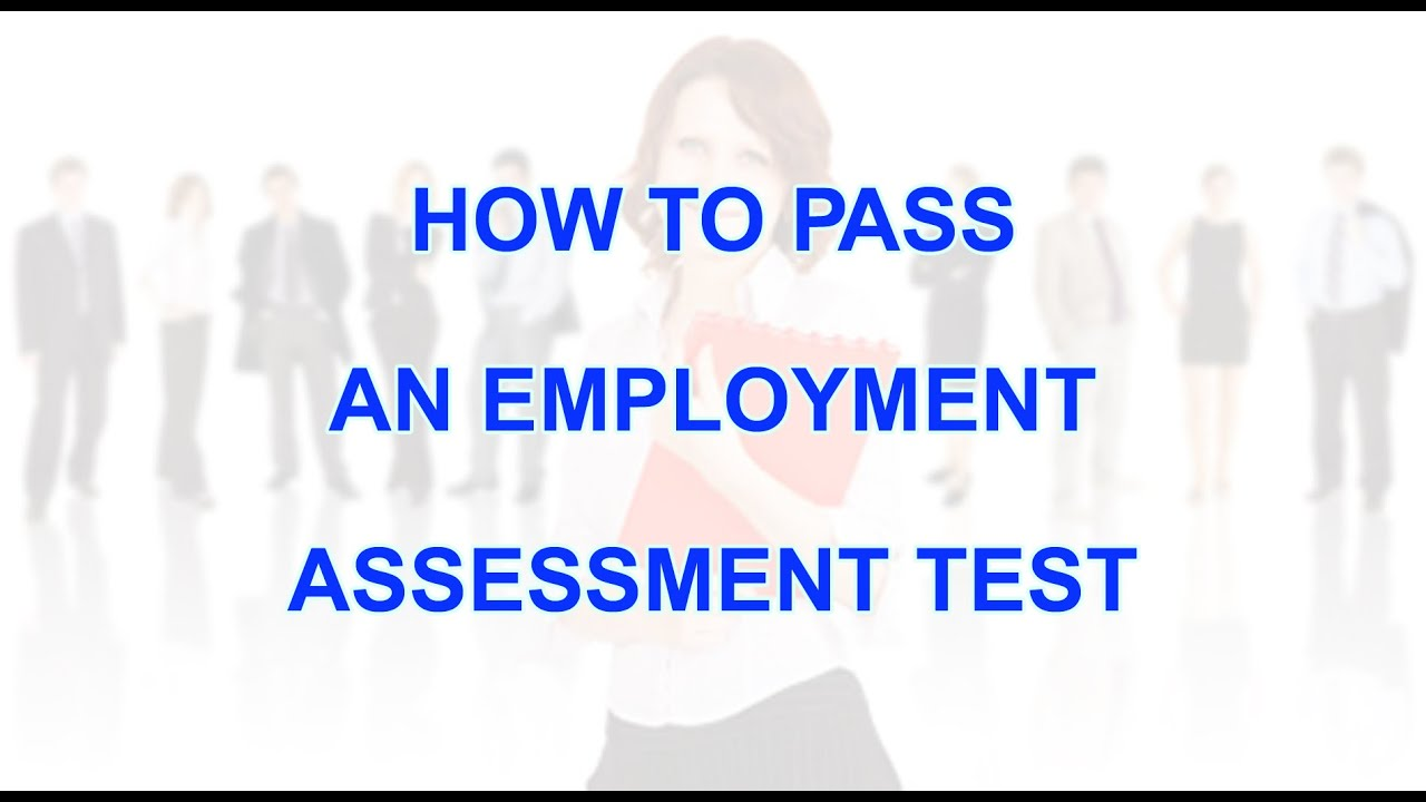 how to pass employment assessment test how to pass employment assessment test