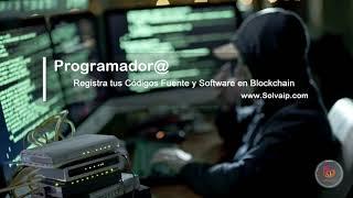 Programador@   Registra tus Códigos Fuente y Software en Blockchain   www.Solvaip.com
