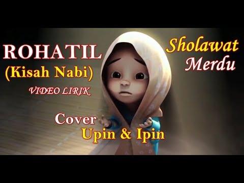 Rohatil Sholawat Kisah Nabi Cover Upin Ipin Video Lirik ~ Sholawat Merdu Rohatil Kisah Sang Rosul