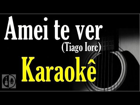 Amei te ver - Tiago Iorc (karaokê violão)