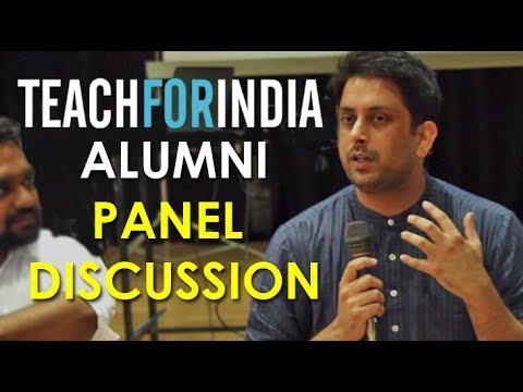 Teach For India Alumni |  Panel Discussion: On Education, Teachers and Community