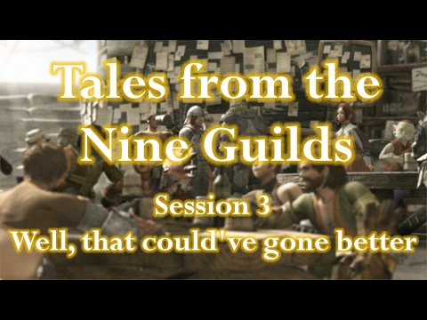 Nine Guilds - Session 3 - Well, that could've gone better