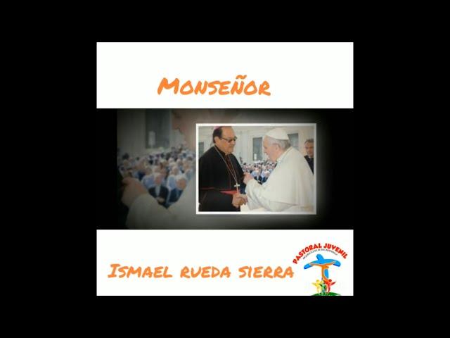 PASTORAL JUVENIL LE DESEA FELIZ CUMPLEAÑOS A MONSEÑOR ISMAEL RUEDA SIERRA