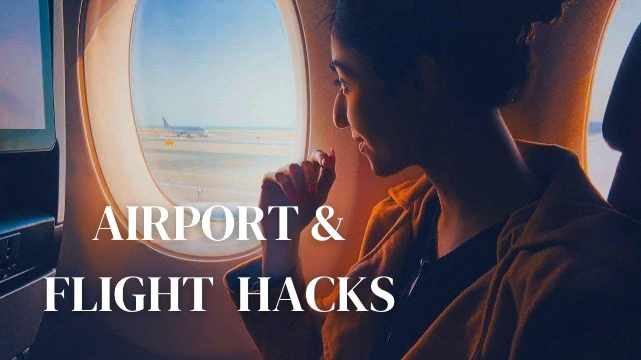 24 Airport & Airplane Hacks Everyone Must Know