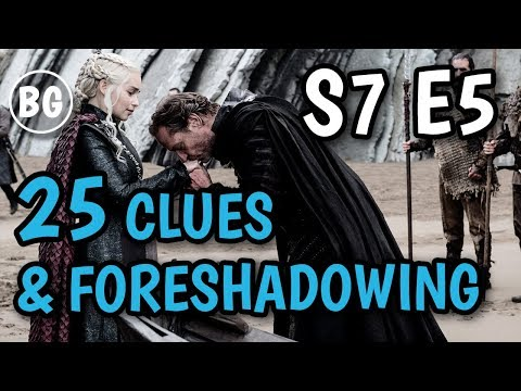 Game of Thrones S7 Episode 5 - Clues and foreshadowing you may have missed