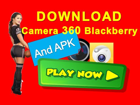 Camera 360 For Blackberry | Camera 360 Free Download