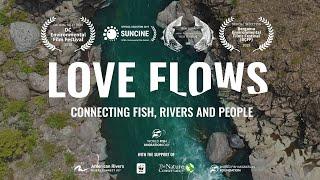 LOVE FLOWS World Fish Migration Day Documentary featuring Jasper Pääkkönen and Zeb Hogan