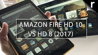 Amazon Fire HD 10 (2017) vs Fire HD 8 (2017): Which is best?