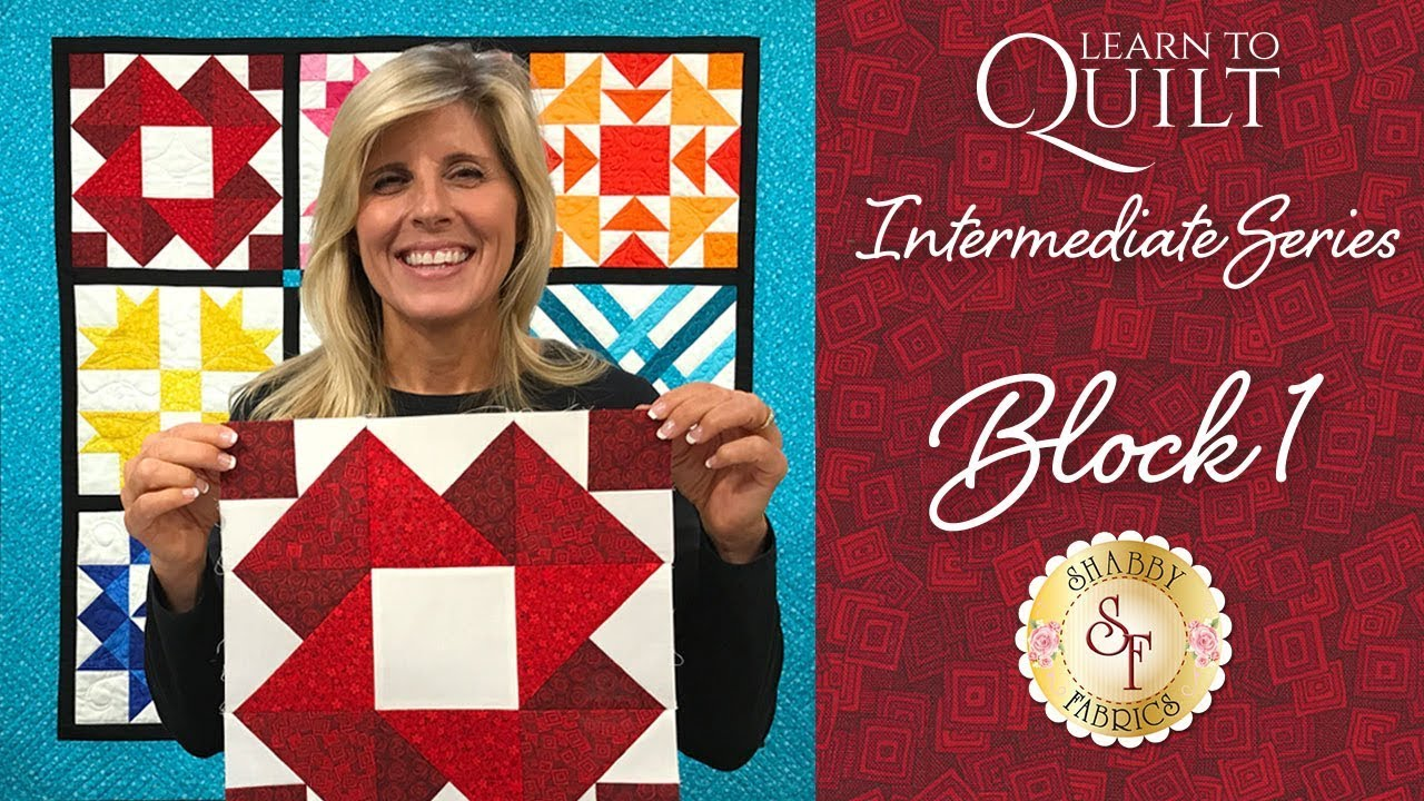 Learn to Quilt Intermediate Block One   a Shabby Fabrics Quilting ... : learn quilting - Adamdwight.com