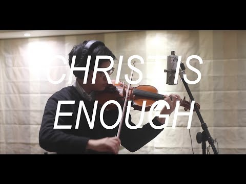 Hillsong - Christ is Enough (Violin Cover)