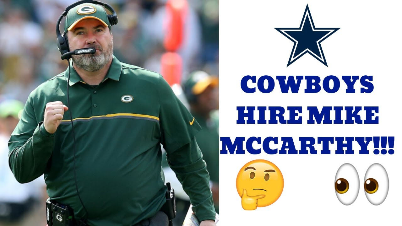 In Mike McCarthy, the Cowboys Get Experience and a Proven Track ...