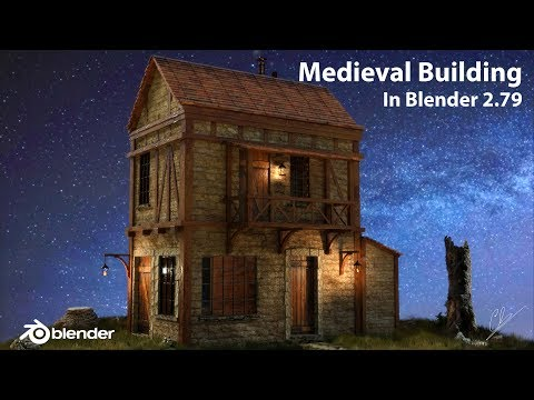 Creation of a Medieval Building in Blender 2.79