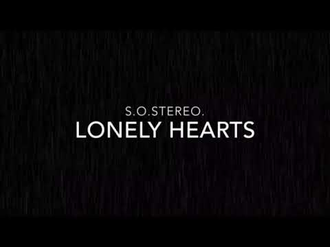 s.o.stereo. Lonely Hearts