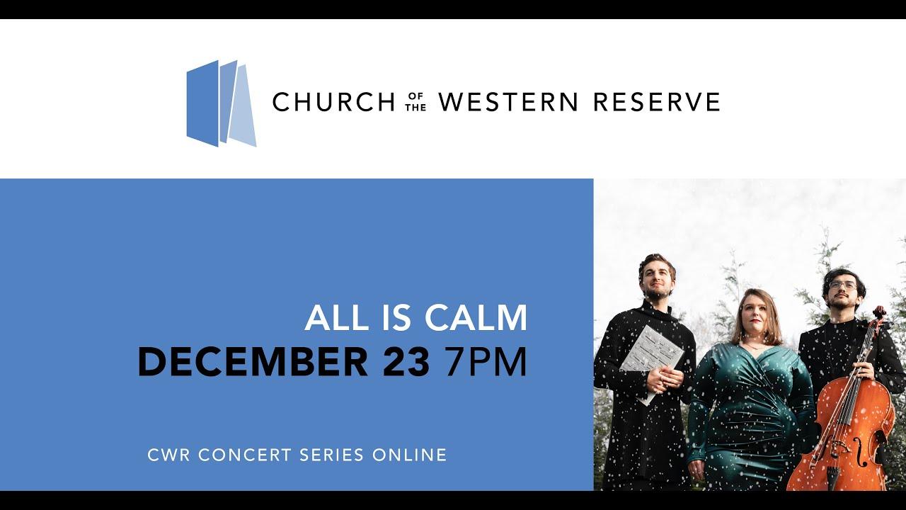 All is Calm | A Virtual Christmas Concert