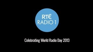RTÉ Radio 1 Celebrates World Radio Day 2013