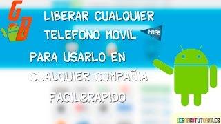 Liberar Cualquier Telefono Movil 2017 | Android, Iphone, Windows Etc...