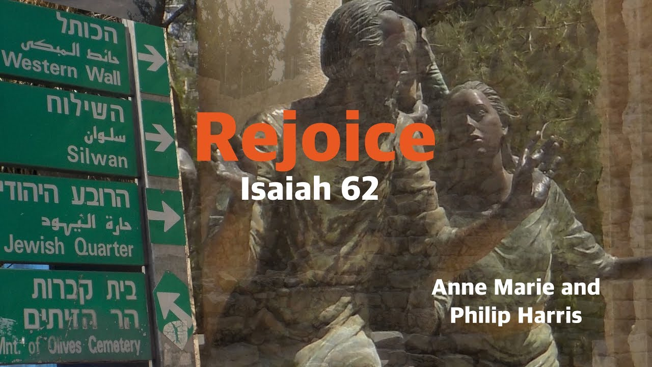 Rejoice (Isaiah 62) by Anne Marie and Philip Harris Dinle