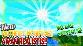 FAITHFULL MODIFIKASI TERBARU MCPE 1.8/1.9 || AWAN REALISTIS [NO LAG & WORK RAM 1GB]