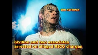 6ix9ine and two associates arrested on alleged RICO charges