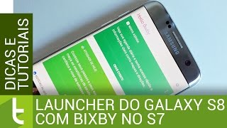 Launcher do Galaxy S8 com Bixby no Galaxy S7 | Tutorial do TudoCelular