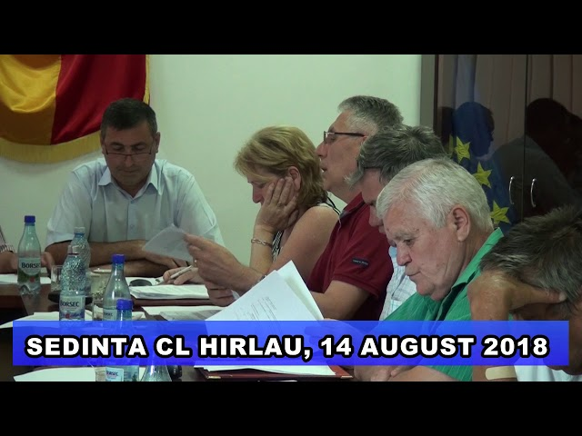 SEDINTA CL HIRLAU, 14 AUGUST 2018