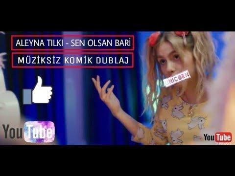 Aleyna Tilki - Sen Olsan Bari (Müziksiz Dublaj)