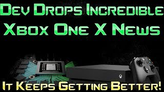 Developer Drops Truly Incredible Xbox One X News! It's All Coming Together!