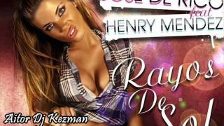 Jose De Rico & Henry Mendez - Rayos de Sol (Aitor Dj Kezman Remix)