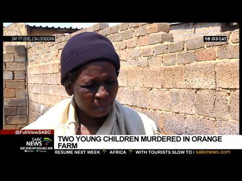 Police Are Investigating The Murder Of Two Children From Orange Farm