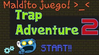 Ya casi logramos pasar este juego (primer juego editado en celular) | Trap Adventure 2