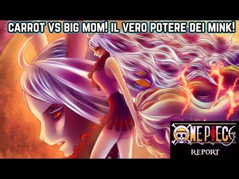 ONE PIECE REPORT - Capitolo 888: Carrot vs Big Mom! La vera forza dei Mink!
