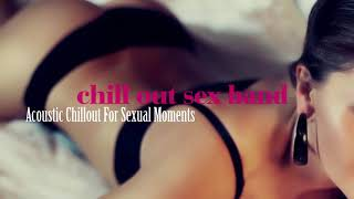 Chill Out Sex Band - Easy