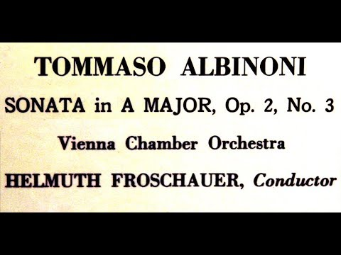Albinoni / Helmut Froschauer, 1961: Sonata in A Major Op. 2 No. 3 - Vienna Chamber Orchestra