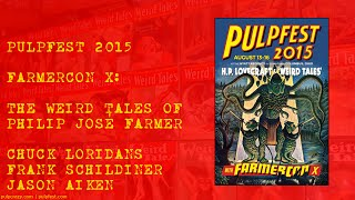 PulpFest 2015 - FarmerCon X: The Weird Tales of Philip José Farmer