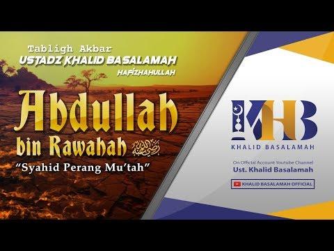Kisah Sahabat Nabi Ke-45: Abdullah Bin Rawahah